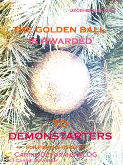 THE GOLDEN BALL AWARD presented to DEMONSTARTERS for being THE-REPORT-CARD blogs FIRST Comment